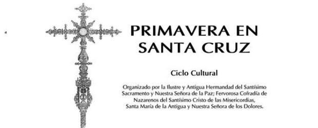 """Como en años anteriores, en este mes de mayo se va a celebrar la XVIII edición de """"Primavera en Santa Cruz"""". Los actos se han programado para los días 8, 15, 22 y 29 de mayo."""