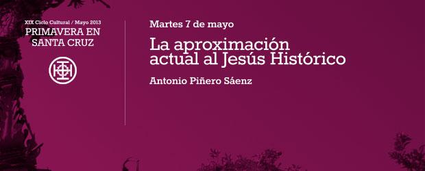 La aproximación actual al Jesús Histórico Martes 7 de mayo 20:45h por Antonio Piñero Sáenz