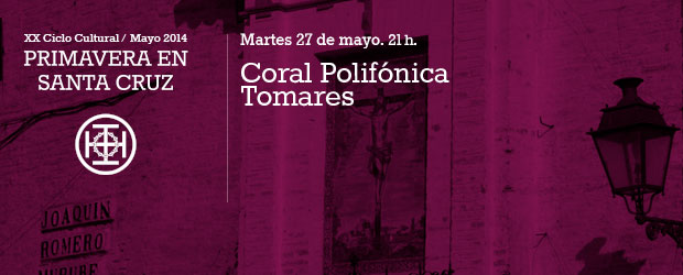 Coral Polifónica Tomares Martes 27 de mayo 21:00h por Victoriano Valpuesta Bermudez