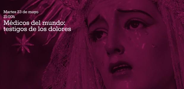 Martes 23 de mayo 21:00h Médicos del mundo: testigos de los dolores Juan Antonio Díaz Alarcón Resumen de la ponencia: […]