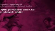 Martes 15 de mayo a las 21:00h La iglesia parroquial de Santa Cruz y su patrimonio artístico Dra. Matilde Fernández […]