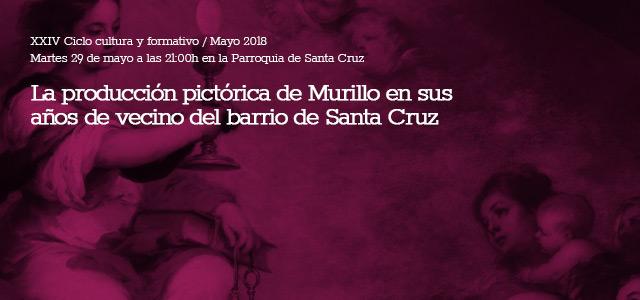 Martes 29 de mayo a las 21:00h La producción pictórica de Murillo en sus años de vecino del barrio de […]