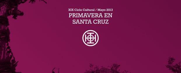 Como en años anteriores, en este mes de mayo se va a celebrar la XIX edición de Primavera en Santa Cruz. Los actos se han programado para los días 7, 14 , 21 y 28 de mayo. 20:45h.