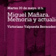 Miguel Mañara. Memoria y actualidad Martes 20 de mayo 21:00h por Victoriano Valpuesta Bermudez