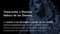 El martes 8 de diciembre, día de la Inmaculada, Nuestra Señora de los Dolores permanecerá, en su altar, expuesta a […]